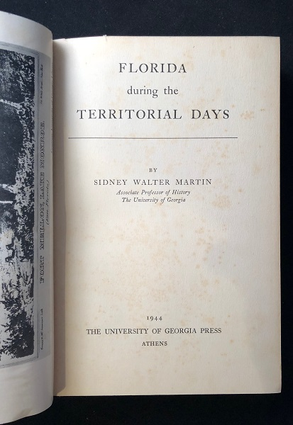 Florida During the Territorial Days (FIRST PRINTING). Sidney Walter MARTIN.
