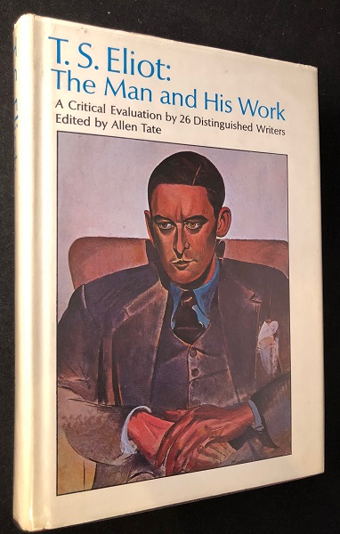 T.S. Eliot: The Man and His Work: A Critical Evaluation by 26 Distinguished Writers; SIGNED BY ALLEN TATE. T. S. ELIOT, Allen TATE, Ezra POUND, John Crowe RANSOM, et all.