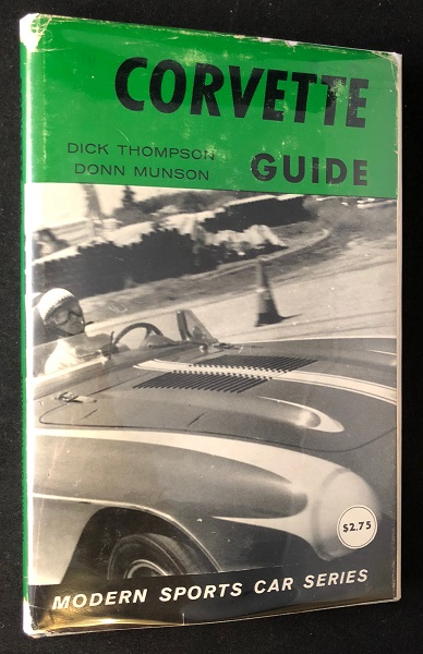 Corvette Guide (HARDCOVER 1ST PRINTING W/ DJ). Dick THOMPSON, Donn MUNSON.