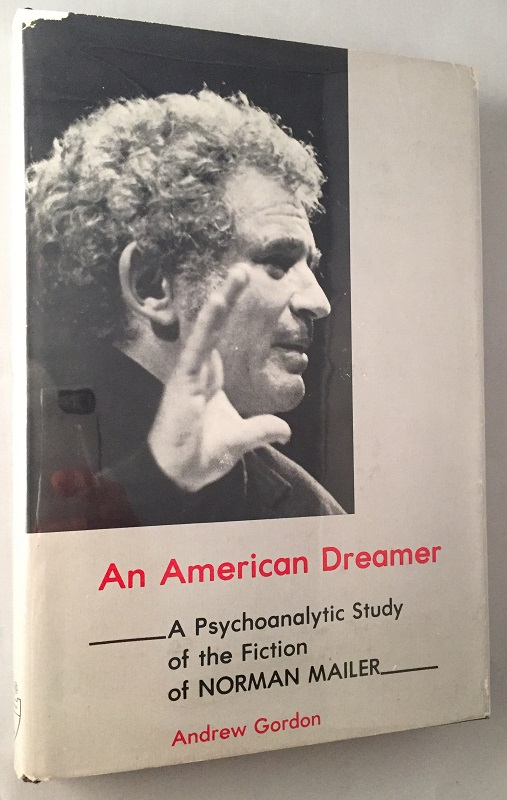 An American Dreamer; A Psychoanalytic Study of the Fiction of Norman Mailer. Books on Books, Andrew GORDON, Norman MAILER.