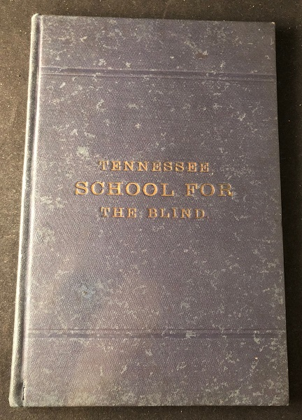 History and Prospectus: Tennessee School for the Blind (FIRST PRINTING). J. V. ARMSTRONG.
