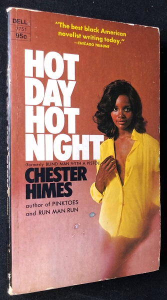 Hot Day Hot Night (First Printing). Chester HIMES.