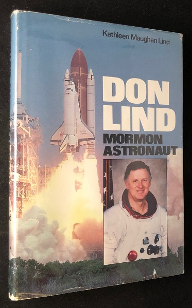 Don Lind: Mormon Astronaut. Science, Technology, Don LIND, Kathleen Marughan LIND.