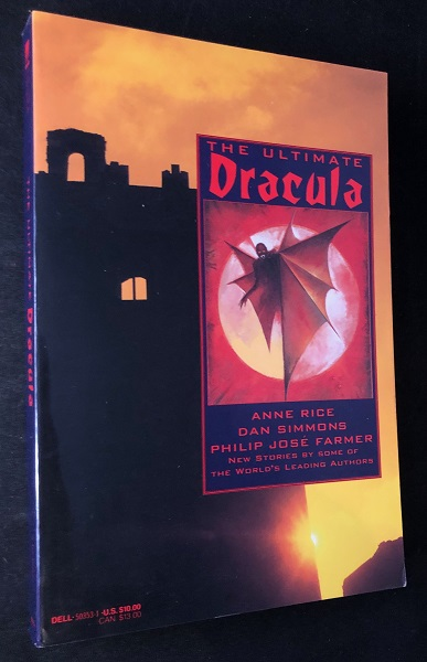 The Ultimate Dracula. Anne RICE, Dan SIMMONS, Philip Jose FARMER, et all.