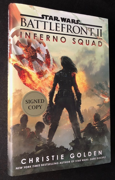 Star Wars Battlefront II: Inferno Squad (SIGNED FIRST PRINTING). Christie GOLDEN.
