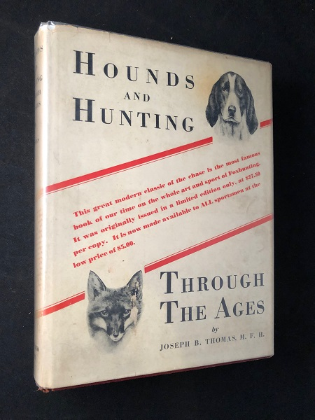 Hounds and Hunting Through the Ages (SIGNED FIRST THUS w/ Photo of Author). Joseph THOMAS.