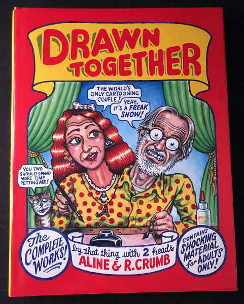 Drawn Together; The Complete Works - Contains Shocking Material for Adults Only! R. CRUMB, Aline CRUM.