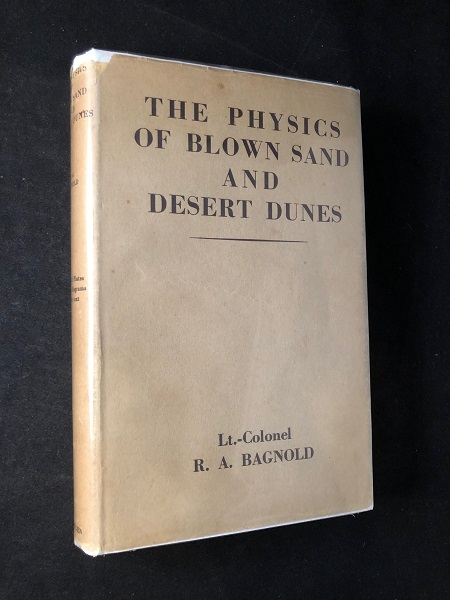 The Physics of Blown Sand and Desert Dunes (FIRST PRINTING W/ DJ). R. A. BAGNOLD.