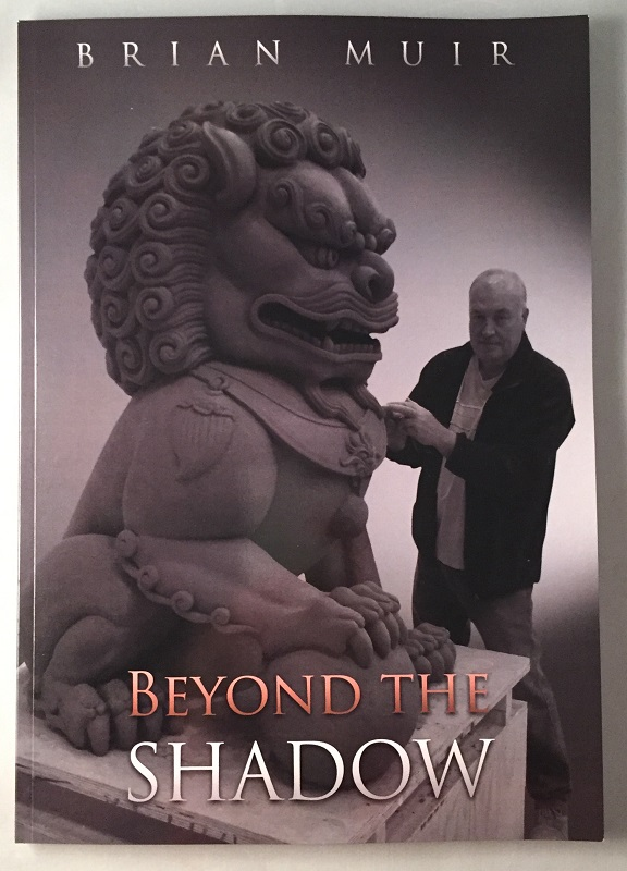 Beyond the Shadow (SIGNED FIRST EDITION BOOK). Brian MUIR.