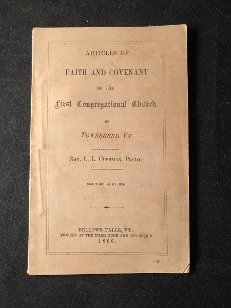 Articles of Faith and Covenant of the First Congregational Church of Townshend, VT (FIRST PRINTING IN ORIGINAL WRAPS). C. L. CUSHMAN, Daniel GODDARD, S. D. WINSLOW, J. O. FOLLETT, et all.