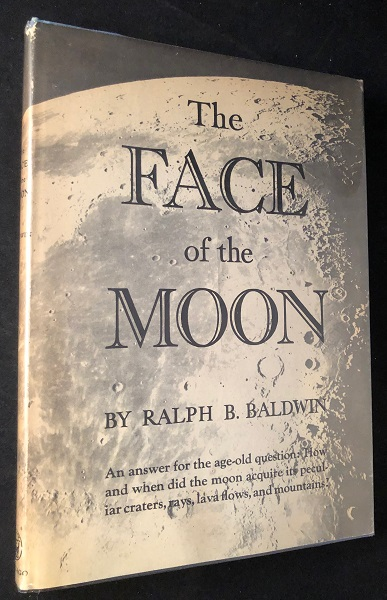 The Face of the Moon (FIRST PRINTING W/ DJ). Ralph BALDWIN.