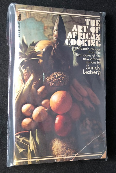 "The Art of African Cooking: The Original ""Soul Food"" (SCARCE PAPERBACK ORIGINAL). Sandy LESBERG."
