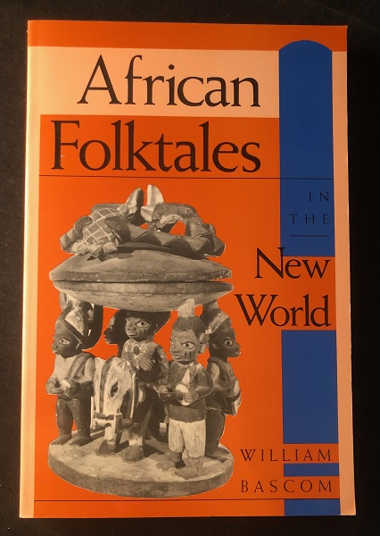 African Folktales in the New World. William BASCOM.
