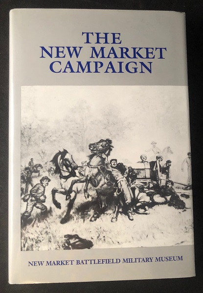 The New Market Campaign - May, 1864. Edward Raymond TURNER.
