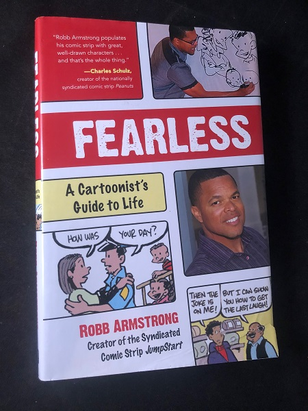 Fearless: A Cartoonist's Guide to Life (SIGNED 1ST PRINTING). Robb ARMSTRONG.