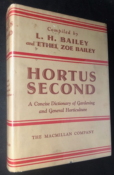 Hortus Second - A Concise Dictionary of Gardening and General Horticulture. L. H. BAILEY, Ethel Zoe BAILEY.