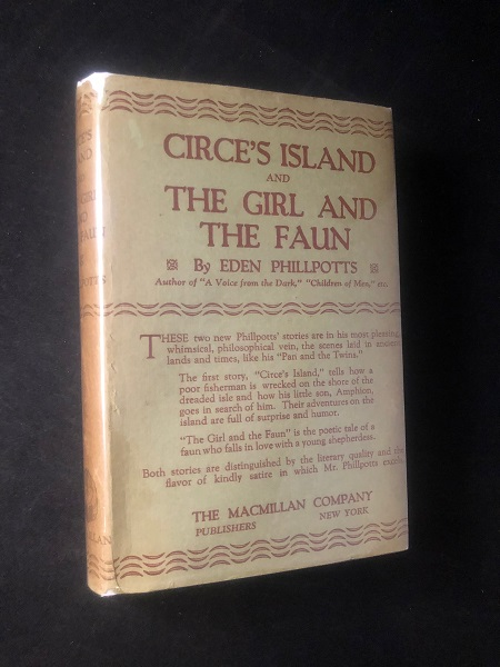 Circe's Island and The Girl and the Faun (FIRST AMERICAN EDITION). Eden PHILLPOTTS.