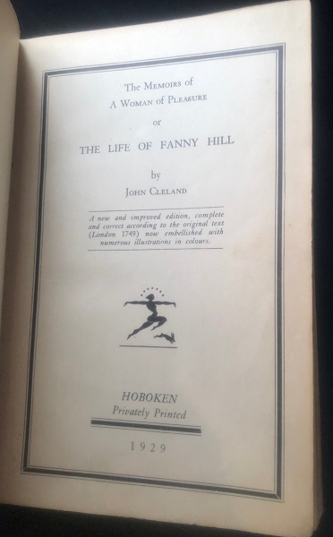 The Memoirs of A Woman of Pleasure or The Life of Fanny Hill. John CLELAND.