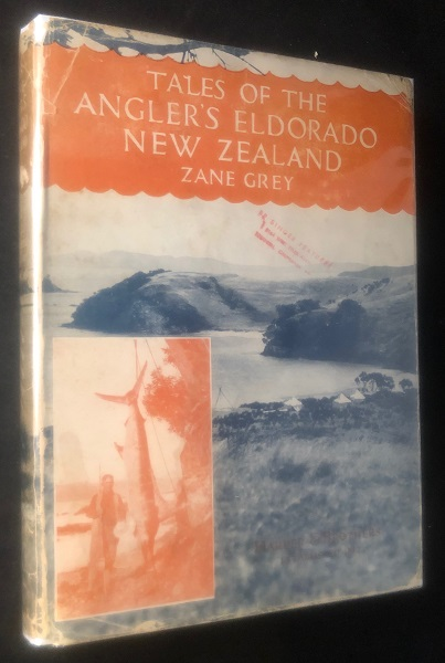 Tales of the Angler's Eldorado New Zealand. Zane GREY.