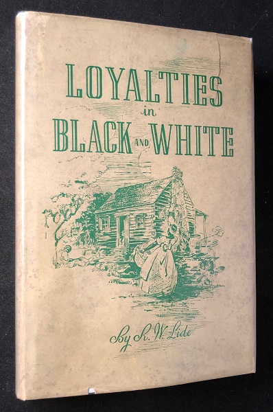 Loyalties in Black and White; Relations Between Former Slaves and their Owners. LIDE, obert, ilkins.
