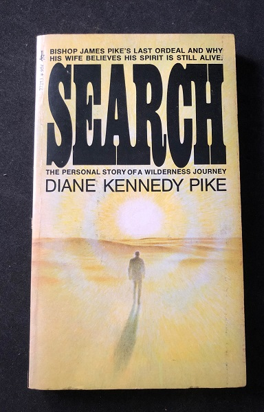 SEARCH: The Personal Story of a Wilderness Journey (SIGNED TO ACTRESS BETTYE JAFFE). Diane Kennedy PIKE.