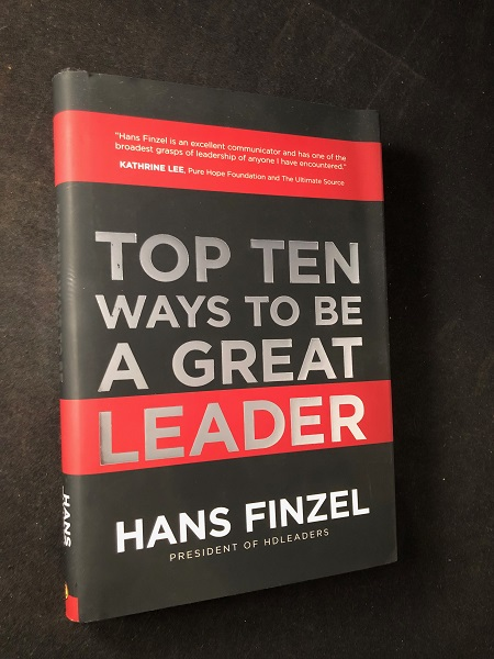 Top Ten Ways to the a Great Leader (SIGNED FIRST PRINTING). Hans FINZEL.