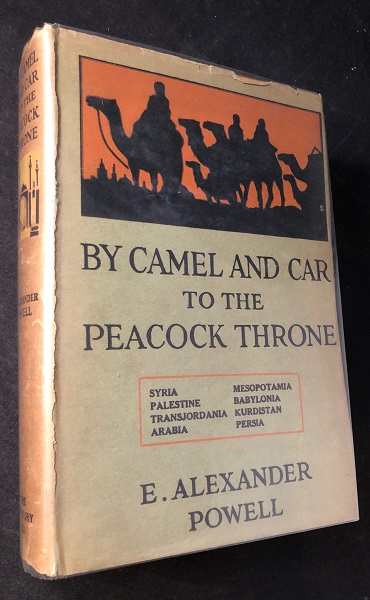 By Camel and Car to the Peacock Throne. E. Alexander POWELL.