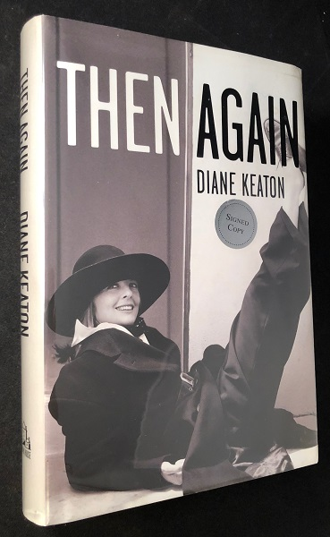 Then Again (SIGNED FIRST PRINTING). Diane KEATON.