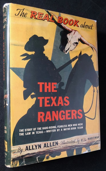 The Texas Rangers; The Story of the Hard-Riding, Fearless Men who were the Law in Texas. Allyn ALLEN.