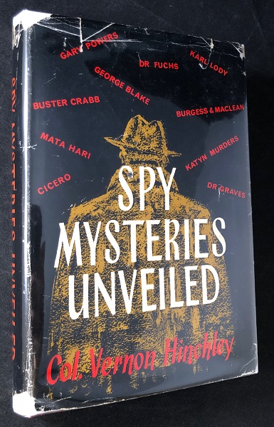 Spy Mysteries Unveiled. Col. Vernon HINCHLEY.
