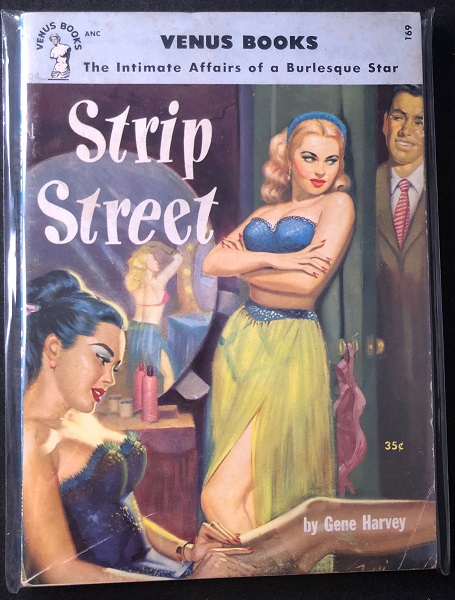 Strip Street; The Intimate Affairs of a Burlesque Star. Gene HARVEY.