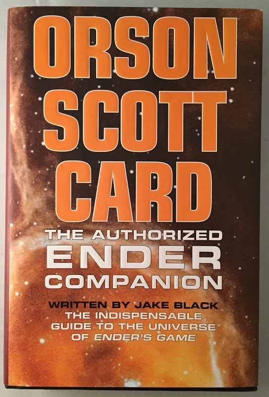 Orson Scott Card: The Authorized Ender Companion (SIGNED BY ORSON SCOTT CARD ON HIS PERSONAL BOOKPLATE). Science Fiction, Jake BLACK, Orson Scott CARD.