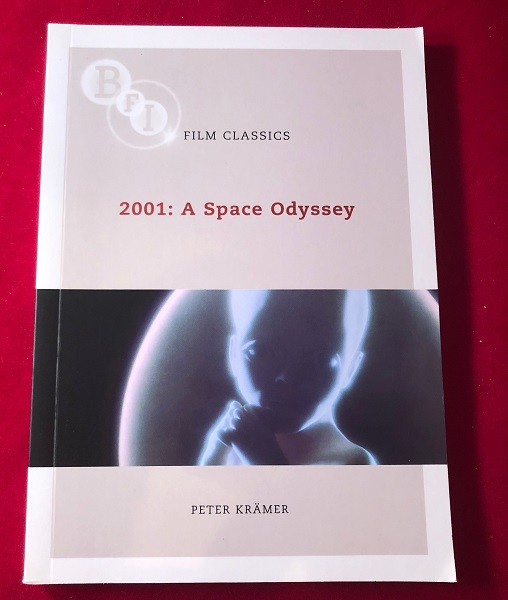 2001: A Space Odyssey (BFI Film Classics Series). Peter KRAMER.