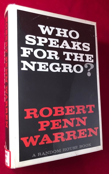 Who Speaks for the Negro? (SIGNED 1ST PRINTING). Robert Penn WARREN.