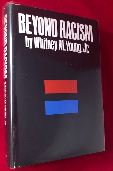 Beyond Racism (ASSOCIATION COPY SIGNED TO MANUEL VAZQUEZ). Whitney YOUNG JR.