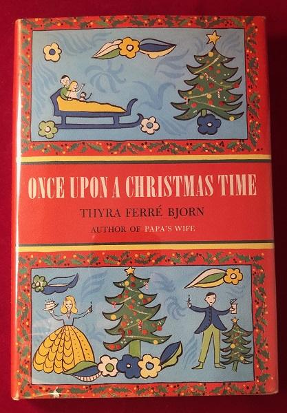 Once Upon a Christmas Time (SIGNED 1ST). Thyra Ferre BJORN.