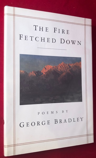 The Fire Fetched Down (SIGNED 1st). George BRADLEY.