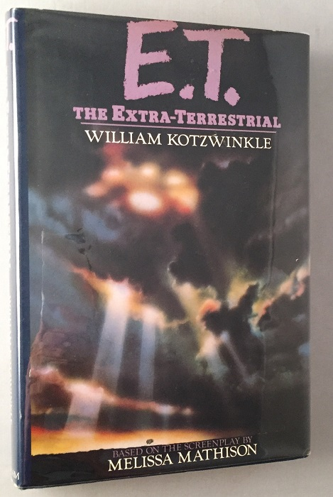 E.T. The Extra-Terrestrial (Signed First Edition). William KOTZWINKLE.