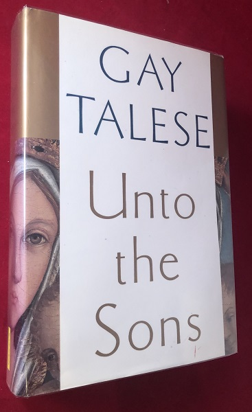 Unto the Sons (SIGNED 1ST PRINTING). Gay TALESE.