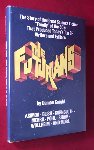 """The Futurians; The Story of the Great Science Fiction """"Family"""" of the 30's That Produced Today's Top SF Writers and Editors. Damon KNIGHT, et all."""