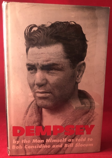 "Dempsey (SIGNED & INSCRIBED BY ALL 3 AUTHORS TO OSCAR FRALEY, CO-AUTHOR OF ""THE UNTOUCHABLES""). Jack DEMPSEY, Bob CONSIDINE, Bill SLOCUM."