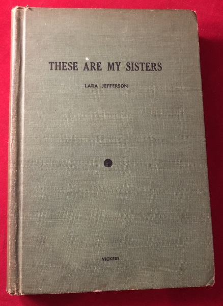These Are My Sisters (1947 TRUE 1st Hardcover Printing). Lara JEFFERSON.