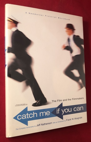 Catch Me If You Can: The Film and the Filmmakers (Complete Screenplay). Frank ABAGNALE, Jeff NATHANSON.
