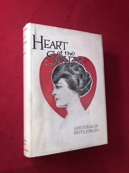 Heart of the South (SIGNED FIRST PRINTING). Archibald RUTLEDGE.