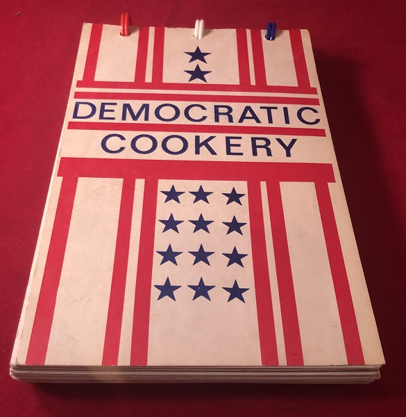 Democratic Cookery (1971 Spiral Bound First Edition). Mrs. Joseph KENNEDY, Mrs. Walter MONDALE, Lady Bird JOHNSON, et all.