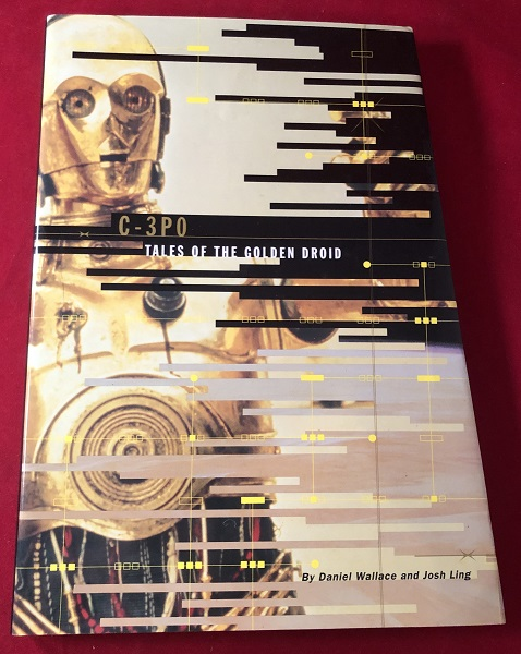 C-3PO: Tales of the Golden Droid. Daniel WALLACE, Josh LING.