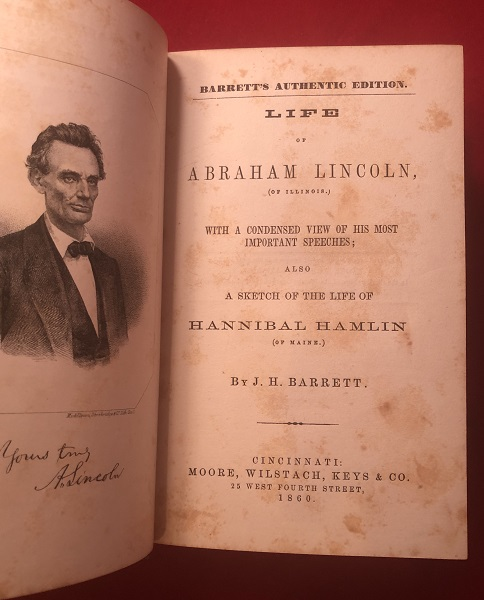 Life of Abraham Lincoln, (of Illinois) with a Condensed View of His Most Important Speeches; Also a Sketch of the Life of Hannibal Hamlin (of Maine). J. H. BARRETT.