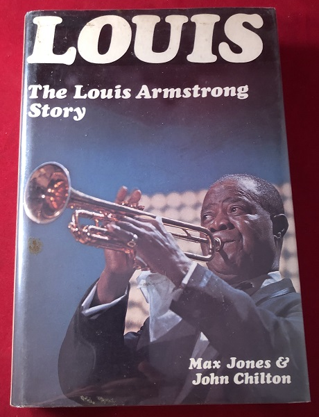 """LOUIS: The Louis Armstrong Story (W/ PHOTO BOOKPLATE SIGNED BY """"SATCHMO"""" HIMSELF). Louis ARMSTRONG, Max JONES, John CHILTON."""