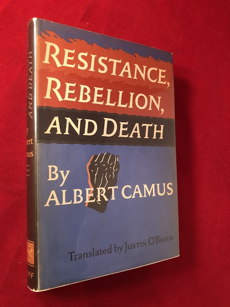 Resistance, Rebellion, and Death. Albert CAMUS.