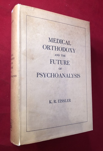 Medical Orthodoxy and the Future of Psychoanalysis (FIRST PRINTING). K. R. EISSLER.